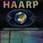 "Jerry E. Smith – ""HAARP – arma supremă a conspirației"""